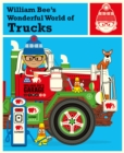 Image for William Bee's wonderful world of trucks