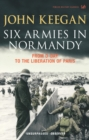 Image for Six armies in Normandy  : from D-Day to the liberation of Paris, June 6th-August 25th, 1944