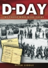 Image for D-Day  : by those who were there