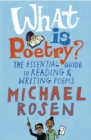 Image for What is poetry?  : the essential guide to reading & writing poems