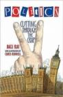 Image for Politics  : cutting through the crap