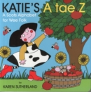 Image for Katie's A tae Z  : an alphabet for wee folk