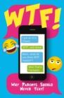 Image for W.T.F  : why parents should never text