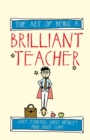 Image for The art of being a brilliant teacher