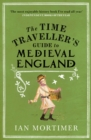 Image for The time traveller's guide to medieval England  : a handbook for visitors to the fourteenth century