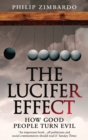 Image for The Lucifer effect  : how good people turn evil