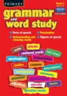 Image for Primary Grammar and Word Study : Parts of Speech, Punctuation, Understanding and Choosing Words, Figures of Speech : Bk. C