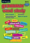 Image for Primary Grammar and Word Study : Parts of Speech, Punctuation, Understanding and Choosing Words, Figures of Speech : Bk. E