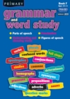 Image for Primary Grammar and Word Study : Parts of Speech, Punctuation, Understanding and Choosing Words, Figures of Speech : Bk. F