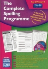 Image for The Complete Spelling Programme Year 6/Primary 7 : A 36-Week Phonetically Organised Learning Schedule