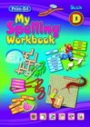 Image for My Spelling Workbook : Book D
