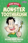 Image for Danny Brown and the monster toothbrush