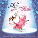 Image for Dogs don't do ballet
