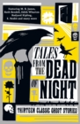 Image for Tales from the dead of night: thirteen classic ghost stories
