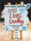 Image for Until I Met Dudley