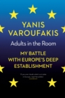 Image for Adults in the room  : my battle with Europe's deep establishment
