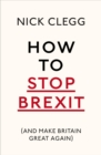 Image for How to stop Brexit  : (and make Britain great again)