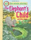 Image for The elephant's child and other stories