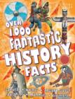 Image for Over 1000 fantastic history facts