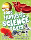 Image for Over 1000 fantastic science facts
