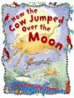 Image for How the cow jumped over the moon and other silly stories