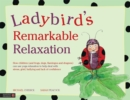 Image for Ladybird's remarkable relaxation  : how children (and frogs, dogs, flamingos and dragons) can use yoga relaxation to help deal with stress, grief, bullying and lack of confidence
