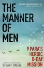 Image for The manner of men  : 9 PARA's heroic D-Day mission