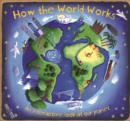 Image for How the world works  : a hands-on guide to our amazing planet