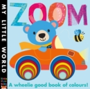 Image for Zoom  : a wheelie good book of colours!