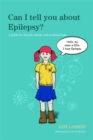 Image for Can I tell you about epilepsy?  : a guide for friends, family and professionals