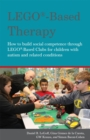 Image for LEGO therapy  : how to build social competence through Lego clubs for children with autism and related conditions