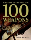 Image for A history of the world in 100 weapons