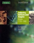 Image for Industry, reform and empire  : Britain 1750-1900