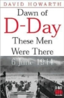 Image for Dawn of D-day  : these men were there, 6 June 1944