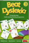 Image for Beat dyslexia  : a step-by-step multi-sensory literacy programme3 : Bk. 3