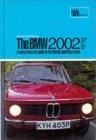 Image for BMW 2002 : A Comprehensive Guide to the Classic Sporting Saloon