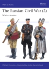 Image for The Russian civil war2: The White Armies : v. 2 : The White Armies