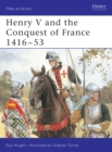 Image for Henry V and the Conquest of France, 1416-53