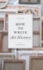 Image for How to write art history