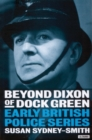 Image for Beyond Dixon of Dock Green  : early British police series