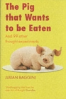 Image for The pig that wants to be eaten  : and 99 other thought experiments