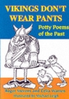 Image for Vikings Don't Wear Pants : Potty Poems of the Past