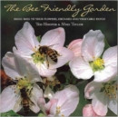 Image for The Bee Friendly Garden : Bring Bees to Your Flowers, Orchard, and Vegetable Patch