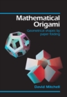 Image for Mathematical Origami : Geometrical Shapes by Paper Folding