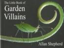 Image for The Little Book of Garden Villains