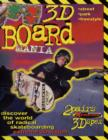 Image for 3D Board Mania : Discover the World of Radical Skate Boarding