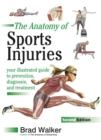 Image for The anatomy of sports injuries  : your illustrated guide to prevention, diagnosis and treatment