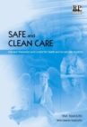 Image for Safe and Clean Care : Infection Prevention and Control for Health and Social Care Students