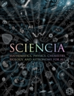 Image for Sciencia  : mathematics, physics, chemistry, biology and astronomy for all.