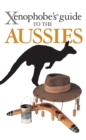 Image for Xenophobe's Guide to the Aussies